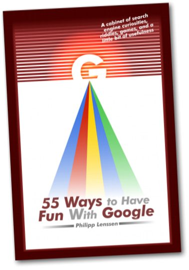 Free Ebook: 55 Ways To Have Fun With Google