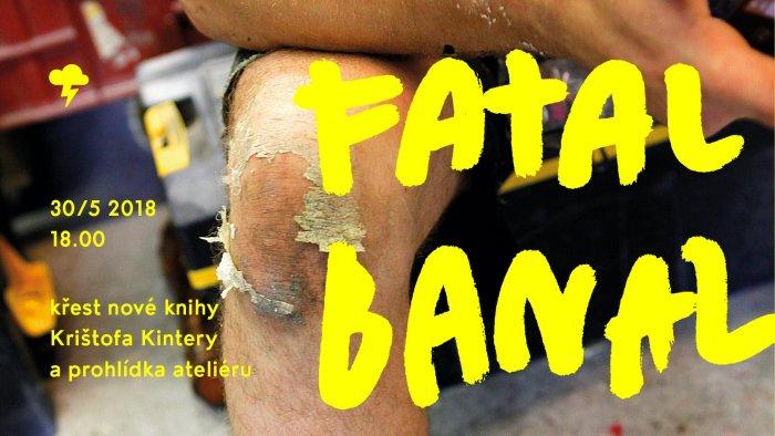 Release Party Knihy FATAL BANAL Křištofa Kintery