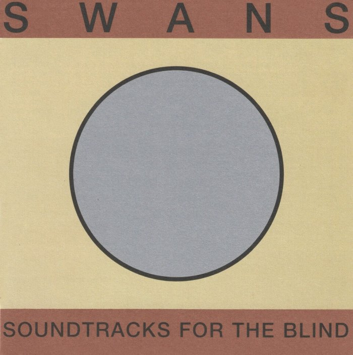 SWANS Soundtracks For The Blind On Vinyl