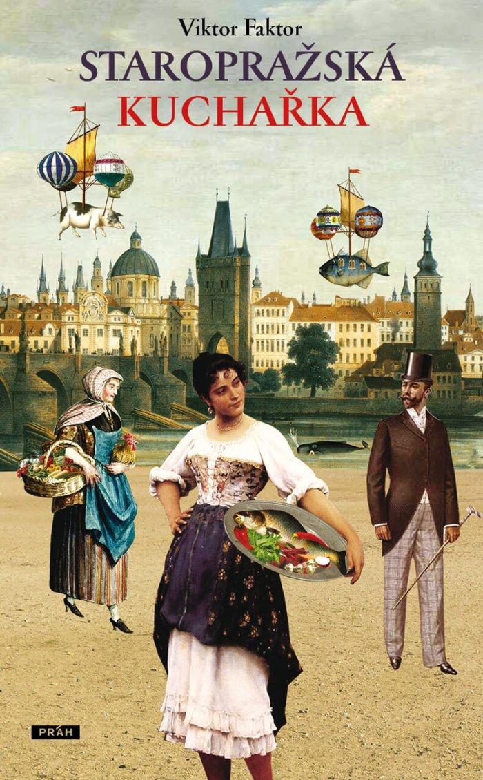 Staropražská Kuchařka Zasvětí Do Kulinářského Světa Historické Prahy