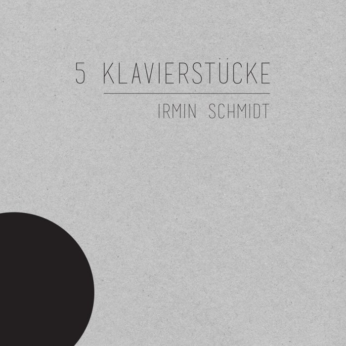 IRMIN SCHMIDT Has Announced 5 Klavierstücke