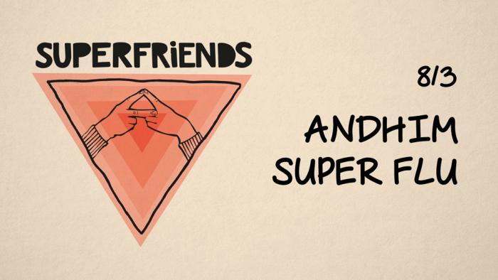 Andhim Přivezou Dnes Do ROXY Superfriends Show