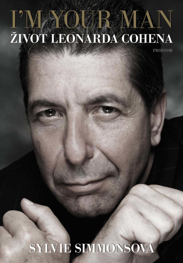 I'M YOUR MAN – Mistrovská Autorizovaná Biografie Leonarda Cohena
