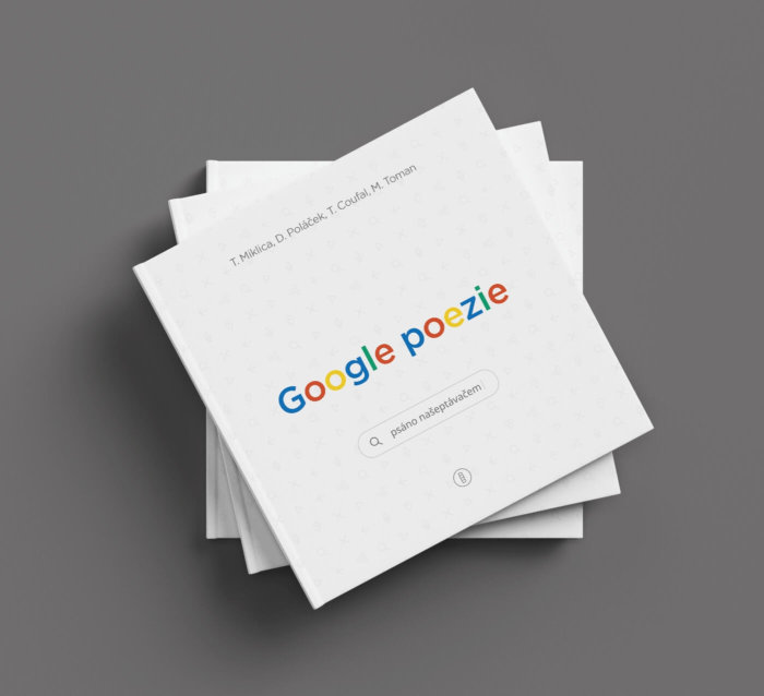 Psáno Našeptávačem. Google Poezie Slaví Sedmé Výročí Tištěnou Knihou