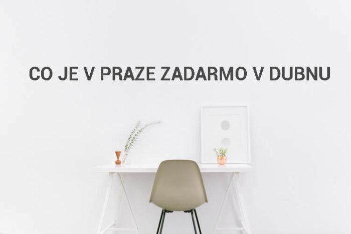 Co Je V Praze Zadarmo V Dubnu 2020