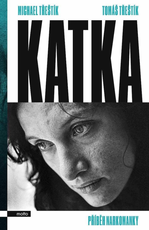 Vychází Kniha Výpovědí Narkomanky Katky, Přečtěte Si Ukázku