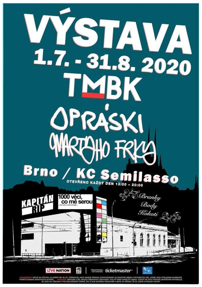 Výstava Roku? TMBK / OPRÁSKI SČESKÍ HISTORJE / MARTYHO FRKY
