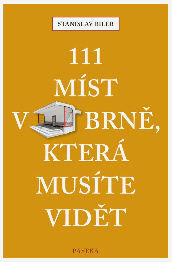 Knižní Tip: 111 Míst V Brně, Která Musíte Vidět