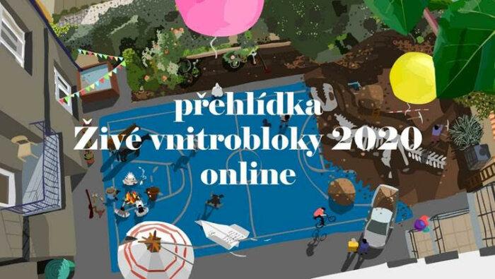 Přehlídka Živé Vnitrobloky Je Letos V Online Formě