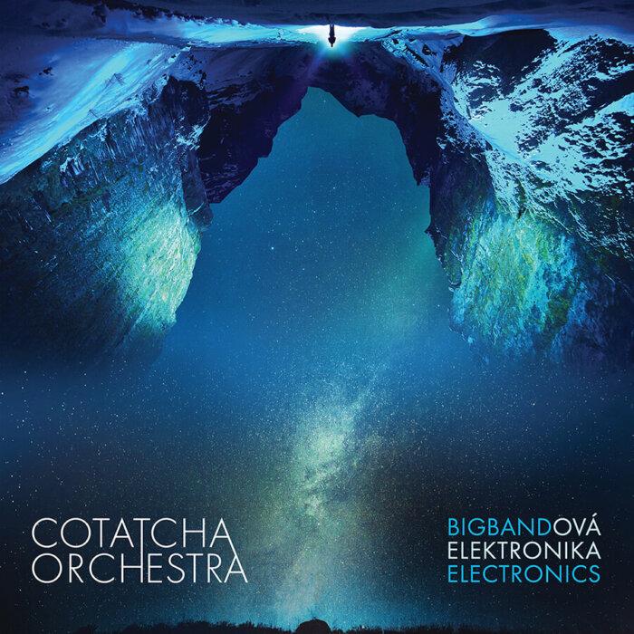 Cotatcha Orchestra Vydává Album Bigbandová Elektronika / Bigband Electronics