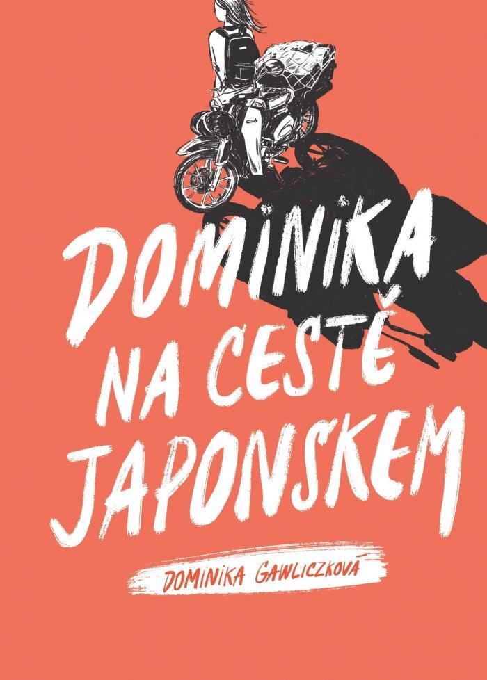 KNIŽNÍ TIP: S Motorkářkou Dominikou Do Japonska