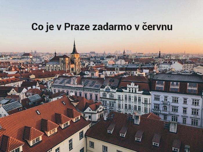 Co Je V Praze Zadarmo V červnu 2021