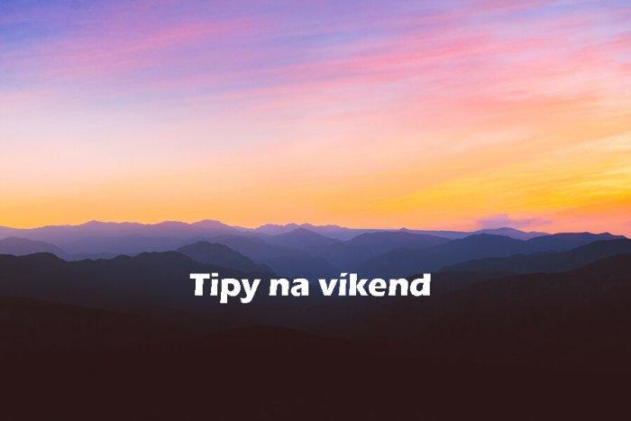 Tipy Na Víkend 16. – 18. července