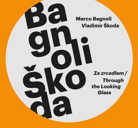 Za Zrcadlem:  Výstava Děl Marca Bagnoliho & Vladimíra Škody