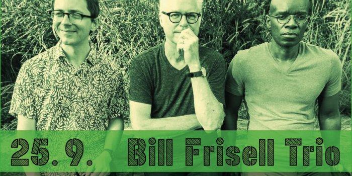 Upoutavka Bill Frisell Trio 25 9 2021 Oprava